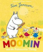 Moomin and the Favourite Thing - Tove Jansson