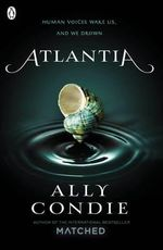 Atlantia : Book 1 - Ally Condie