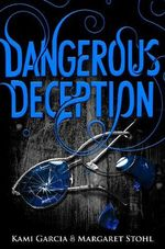 Dangerous Deception : Dangerous Creatures Series : Book 2 - Kami Garcia