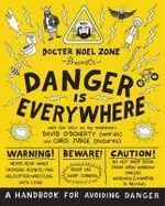 Danger is Everywhere : A Handbook for Avoiding Danger - David O'Doherty