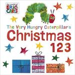 Very Hungry Caterpillar's Christmas 123 : Christmas 123 - Eric Carle