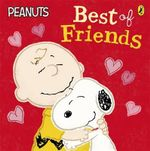 Peanuts - Best of Friends : Peanuts - Charles M. Schulz