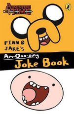 Adventure Time : Finn and Jake's am-Ooo-Sing Joke Book