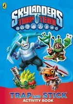 Skylanders Trap Team : Trap and Stick Activity Book - Sunbird