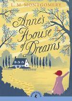 Anne's House of Dreams : Puffin Classics - L Montgomery