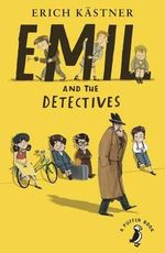 Emil and the Detectives : A Puffin Book - Erich Kastner