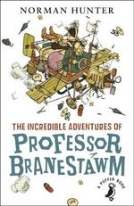 The Incredible Adventures of Professor Branestawm : A Puffin Book - Norman Hunter