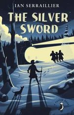The Silver Sword : A Puffin Book - Ian Serraillier