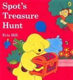 Spot's Treasure Hunt : Spot Series - Eric Hill
