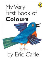 My Very First Book of Colours : My Very First... Series  Book 1 - Eric Carle
