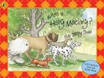 Where is Hairy Maclary? : Where is Hairy Maclary? - Lynley Dodd