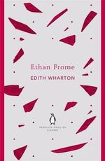 Ethan Frome : The Penguin English Library - Edith Wharton