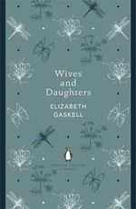 Wives and Daughters :  Penguin English Library - Elizabeth Cleghorn Gaskell