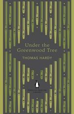 Under the Greenwood Tree : The Penguin English Library - Thomas Hardy