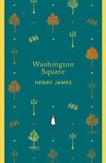 Washington Square : The Penguin English Library - Henry James