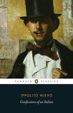 Confessions of an Italian : Penguin Classics - Ippolito Nievo
