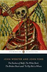 Broken Heart and 'Tis Pity She's a Whore : Penguin Classics - John Webster