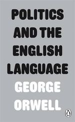 Politics and the English Language - George Orwell