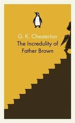 The Incredulity of Father Brown - G. K. Chesterton