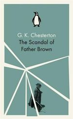 The Scandal of Father Brown - G. K. Chesterton