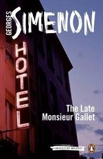 The Late Monsieur Gallet - Georges Simenon