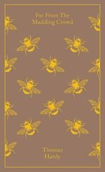 Far From The Madding Crowd : Clothbound Classics   - Thomas Hardy