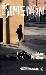 The Hanged Man of Saint-Pholien - Georges Simenon