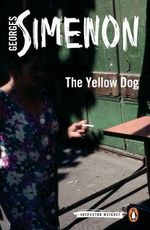 The Yellow Dog : Inspector Maigret Series : Book 5 - Georges Simenon