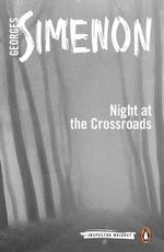 The Night at the Crossroads : Inspector Maigret - Georges Simenon