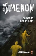 The Grand Banks Cafe : Inspector Maigret Series : Book 8 - Georges Simenon
