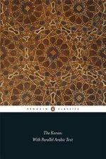 The Koran : With Parallel Arabic Text : Penguin Classics