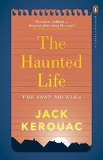 The Haunted Life - Jack Kerouac