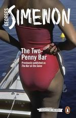 The Two-Penny Bar : Inspector Maigret Series : Book 11 - Georges Simenon