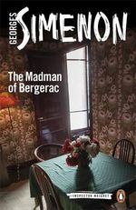 The Madman of Bergerac : Inspector Maigret Series : Book 15 - Georges Simenon