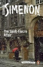 The Saint-Fiacre Affair : Inspector Maigret Series : Number 13 - Georges Simenon
