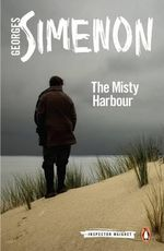 The Misty Harbour : Inspector Maigret - Georges Simenon