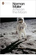 A Fire on the Moon : Penguin Classics - Norman Mailer