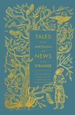 Tales of the Marvellous and News of the Strange - Malcolm C. Lyons