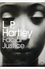 Facial Justice - L. P. Hartley