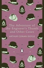 The Adventure of the Engineer's Thumb and Other Cases - Sir Arthur Conan Doyle
