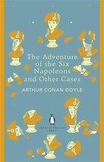 The Adventure of the Six Napoleons and Other Cases - Sir Arthur Conan Doyle