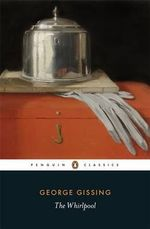 The Whirlpool : Penguin Classics - George Gissing
