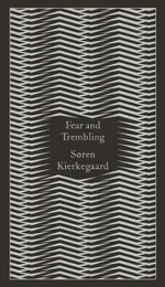 Fear and Trembling : Dialectical Lyric by Johannes De Silentio - Soren Kierkegaard