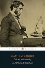 Culture and Anarchy and Other Selected Prose - Matthew Arnold