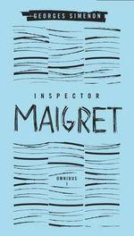 Inspector Maigret Omnibus : No. 1 - Georges Simenon