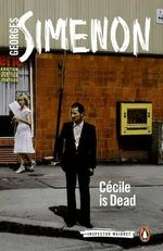 Cecile is Dead : Inspector Maigret - Georges Simenon