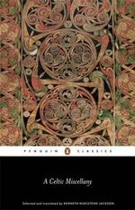 Celtic Miscellany : Selected and Translated by Kenneth Hurlstone Jackson