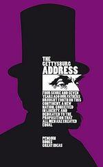 The Gettysburg Address : Penguin Books: Great Ideas - Abraham Lincoln