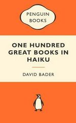 One Hundred Great Books In Haiku : Popular Penguins - David Bader