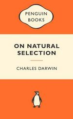 On Natural Selection : Popular Penguins - Charles Darwin